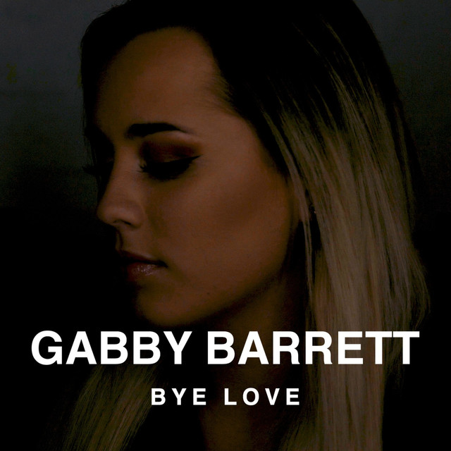 Gabby Barrett - Bye Love