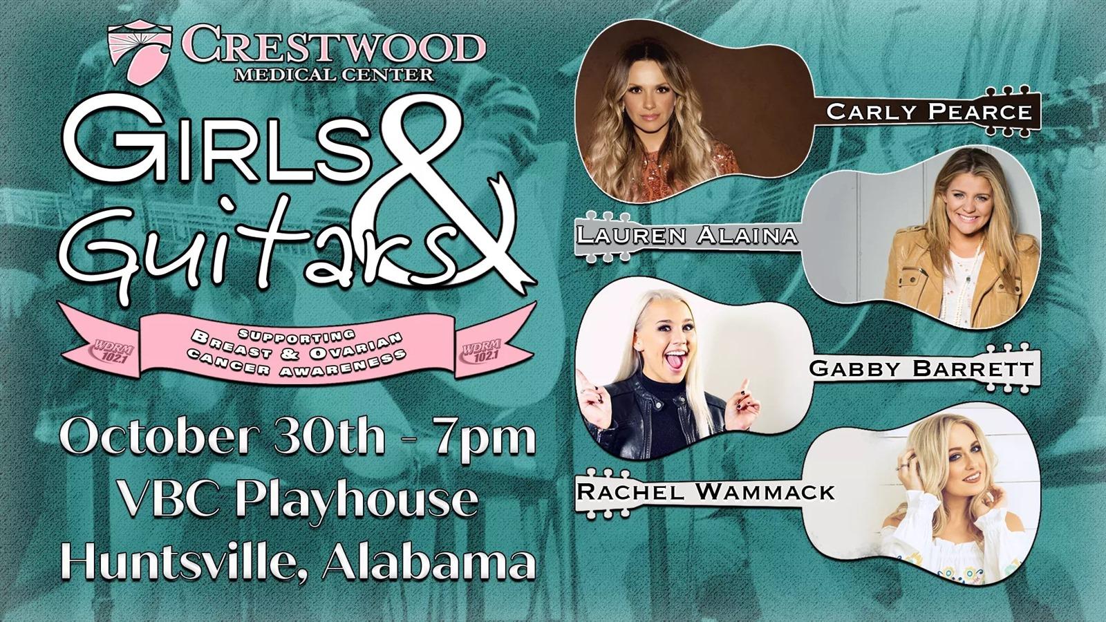OCTOBER 30 - GIRLS AND GUITARS - VON BRAUN CENTER PLAYHOUSE - Carly Pearce, Lauren Alaina, Gabby Barrett, and Rachel Wammack - HUNTSVILLE, AL