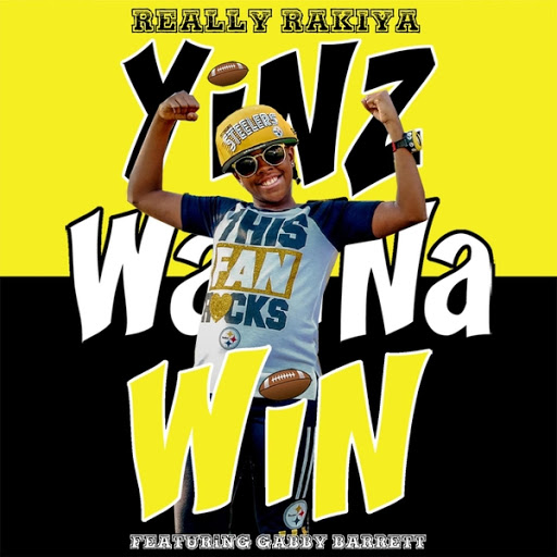 Yinz Wanna Win - Really Rakiya (feat. Gabby Barrett)