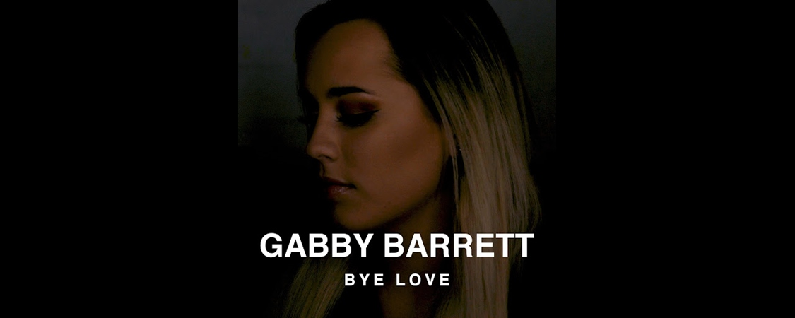 "Gabby Barrett Releases New Video and Single ""Bye Love"""