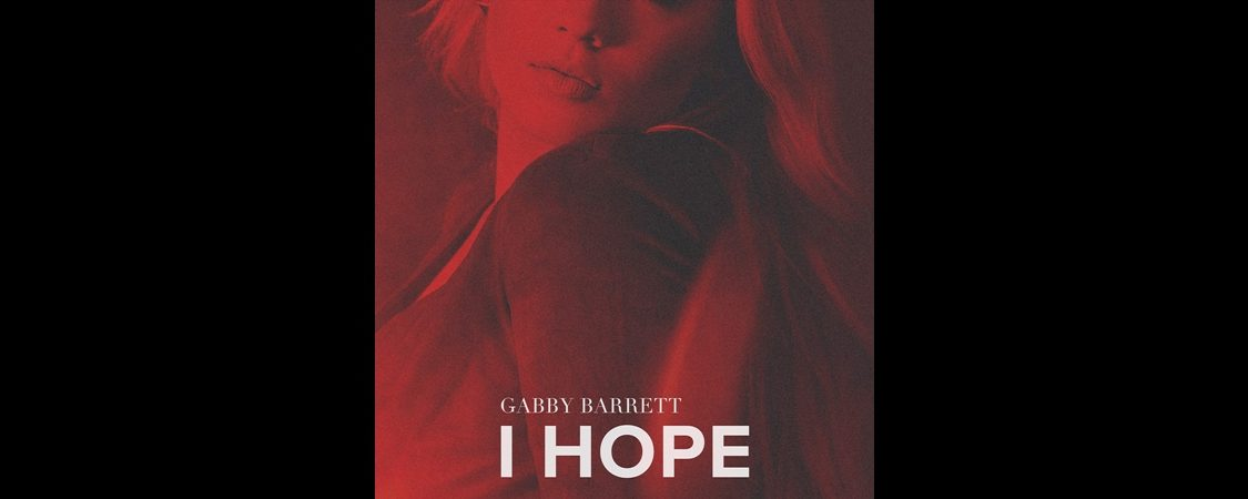 "Gabby Barrett Releases New Single ""I Hope"""