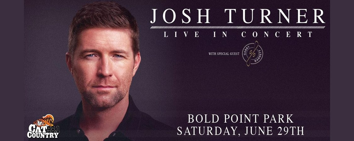 Cat Country 98.1 presents Josh Turner with Gabby Barrett