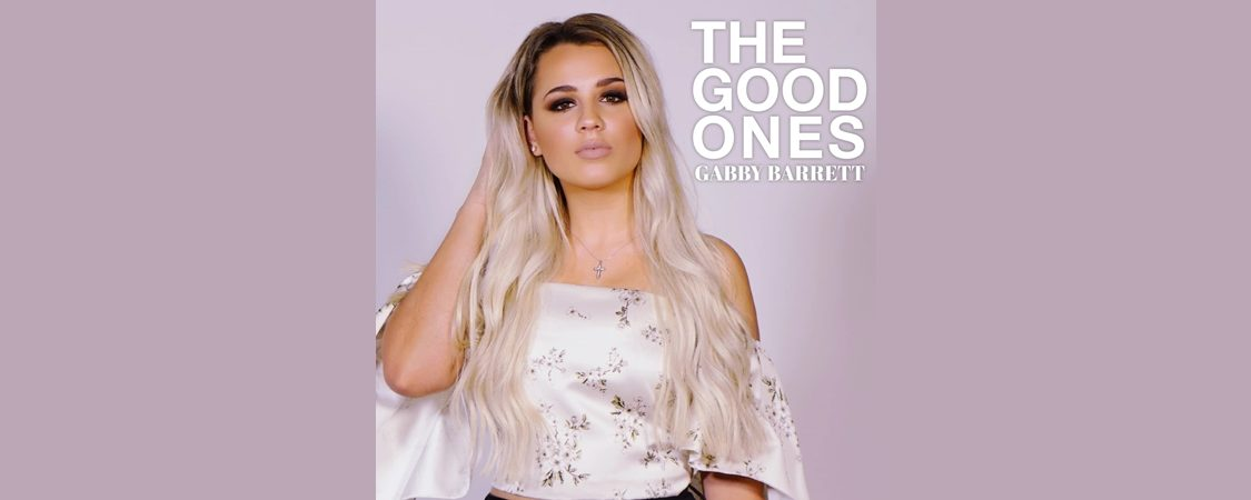 "Gabby Barrett Releases New Single ""The Good Ones"""