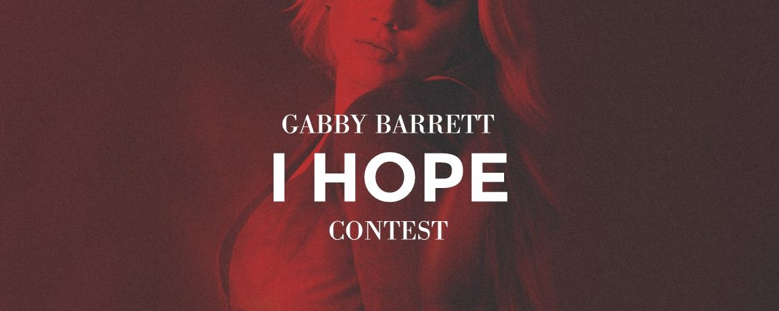 "Gabby Barrett ""I Hope"" Contest"