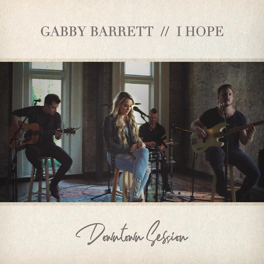 Gabby Barrett - I Hope (Downtown Session)