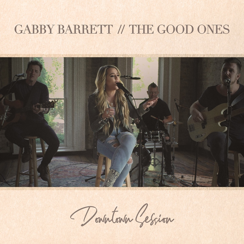 Gabby Barrett - The Good Ones - Downtown Session
