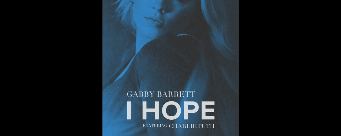 "Gabby Barrett Releases New Remix ""I Hope"" (feat. Charlie Puth)"