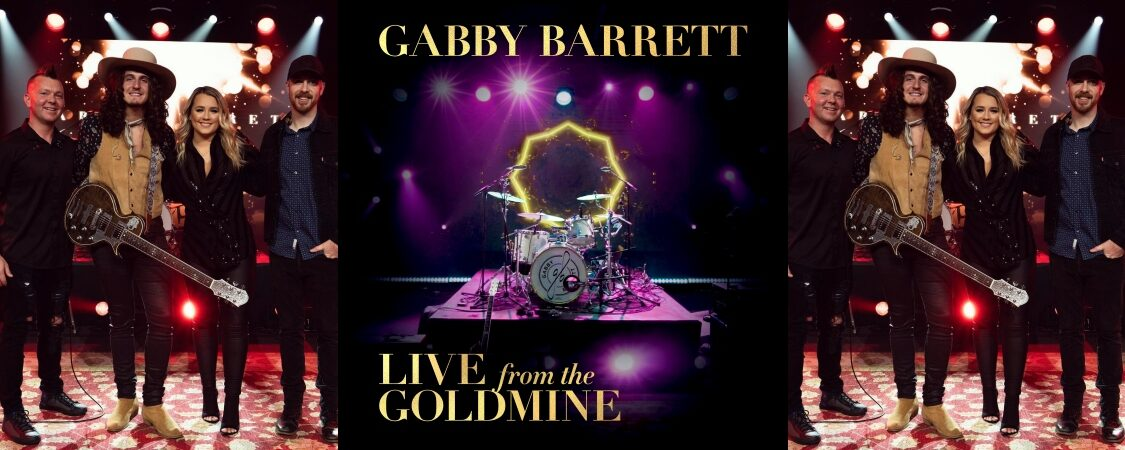 Gabby Barrett Releases 'Live From The Goldmine' EP
